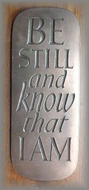 WG.317 - BE STILL AND KNOW THAT I AM - (15 in. H x 6 in. W)